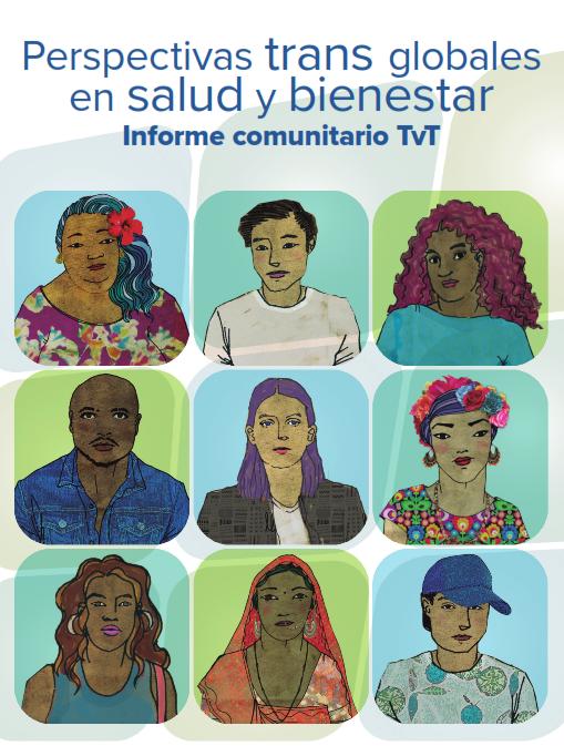 Perspectivas Trans Globales En Salud Y Bienestar – Informe Comunitario TvT