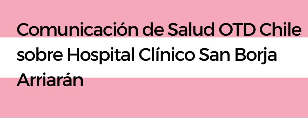 Comunicación De Salud OTD Chile Sobre Hospital Clínico San Borja Arriarán